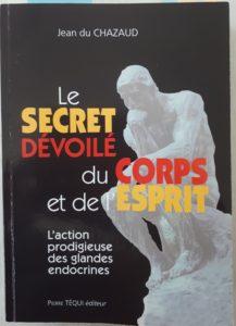 Livre le secret dévoilé du corps et de l'esprit